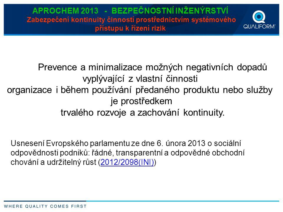 APROCHEM 2013 - BEZPEČNOSTNÍ INŽENÝRSTVÍ Zabezpečení kontinuity činností prostřednictvím systémového přístupu k řízení rizik Prevence a minimalizace m