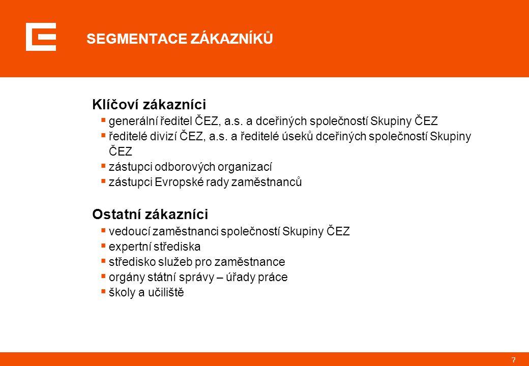 7 SEGMENTACE ZÁKAZNÍKŮ Klíčoví zákazníci  generální ředitel ČEZ, a.s.