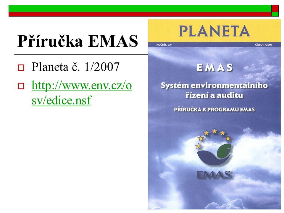 Příručka EMAS  Planeta č. 1/2007  http://www.env.cz/o sv/edice.nsf