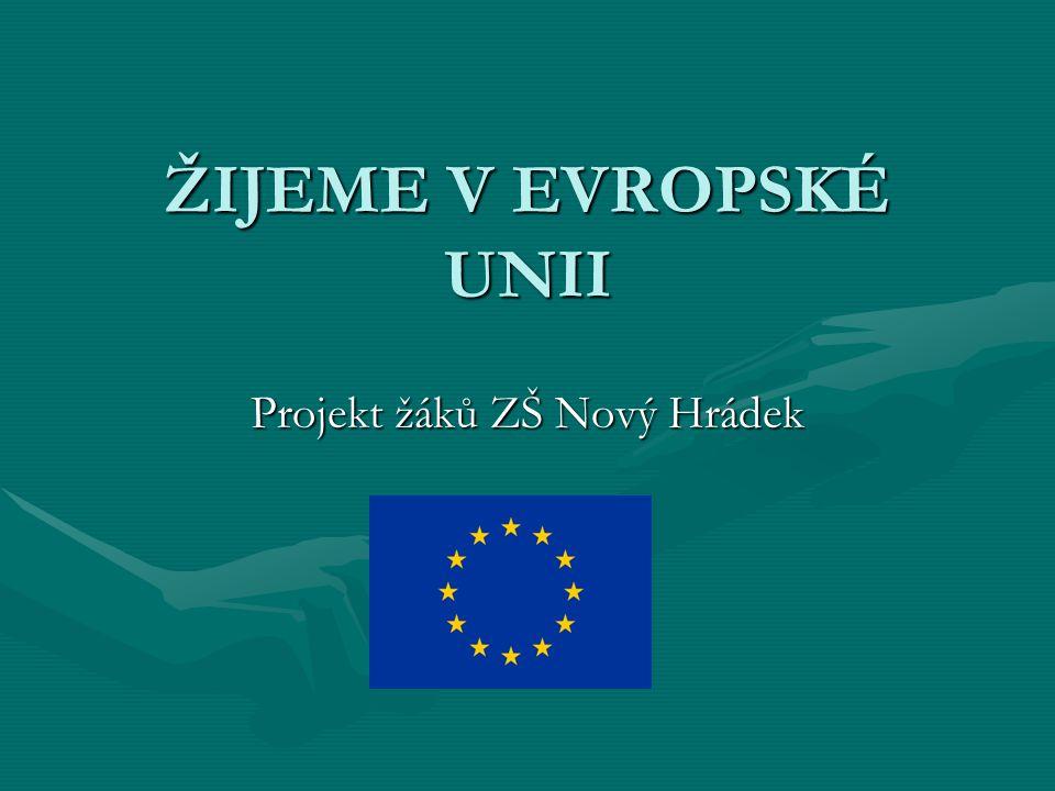 ŽIJEME V EVROPSKÉ UNII Projekt žáků ZŠ Nový Hrádek