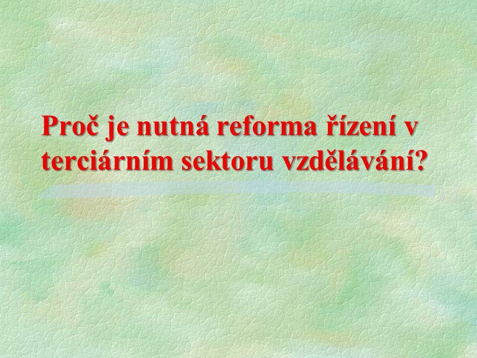 Metody a nástroje reformy řízení v terciárním sektoru vzdělávání?