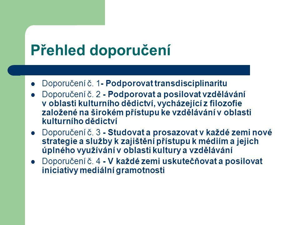 Přehled doporučení Doporučení č. 1- Podporovat transdisciplinaritu Doporučení č.