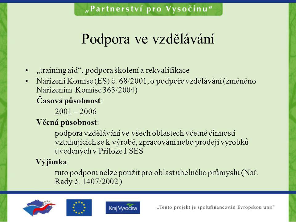"""Podpora ve vzdělávání """"training aid"""", podpora školení a rekvalifikace Nařízení Komise (ES) č. 68/2001, o podpoře vzdělávání (změněno Nařízením Komise"""