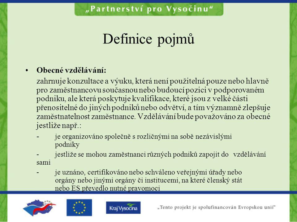 Definice pojmů Obecné vzdělávání: zahrnuje konzultace a výuku, která není použitelná pouze nebo hlavně pro zaměstnancovu současnou nebo budoucí pozici