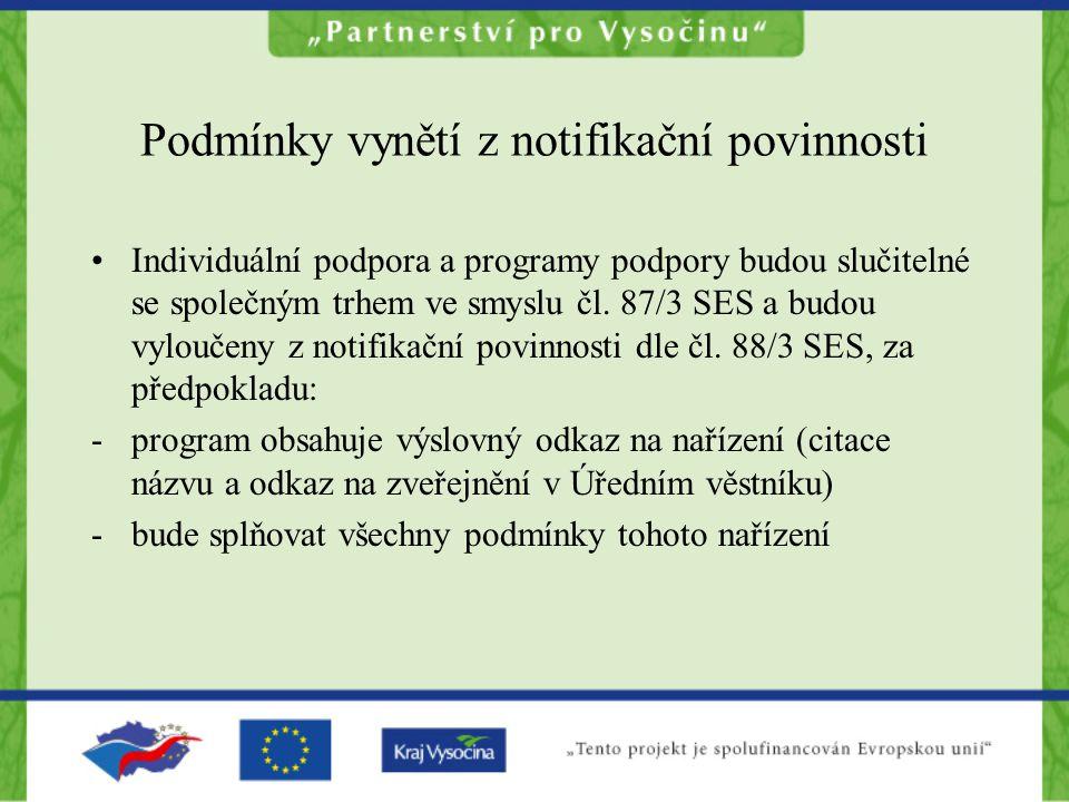 Podmínky vynětí z notifikační povinnosti Individuální podpora a programy podpory budou slučitelné se společným trhem ve smyslu čl.