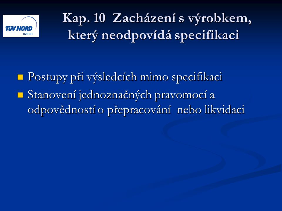 Kap. 10 Zacházení s výrobkem, který neodpovídá specifikaci Kap. 10 Zacházení s výrobkem, který neodpovídá specifikaci Postupy při výsledcích mimo spec