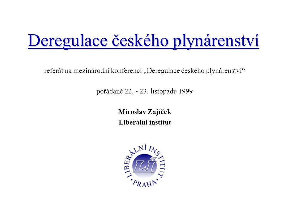 """Deregulace českého plynárenství referát na mezinárodní konferenci """"Deregulace českého plynárenství pořádané 22."""