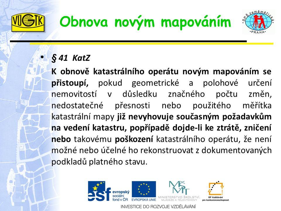 Etapy obnovy mapováním zahájení obnovy a přípravné práce, 6 měsíců předem budování nebo revize a doplnění PPBP výběr a příprava využitelných podkladů, zjišťování hranic, podrobné měření polohopisu katastrální mapy obnovení SGI, včetně doplnění pozemků ZE obnovení SPI, námitky podle § 45 KatZ, vyhlášení platnosti obnoveného KO podle § 58 KatV, nový výpočet výměr dílů BPEJ.
