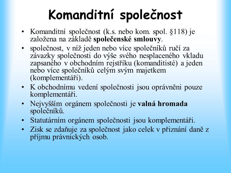 Komanditní společnost Komanditní společnost (k.s.nebo kom.