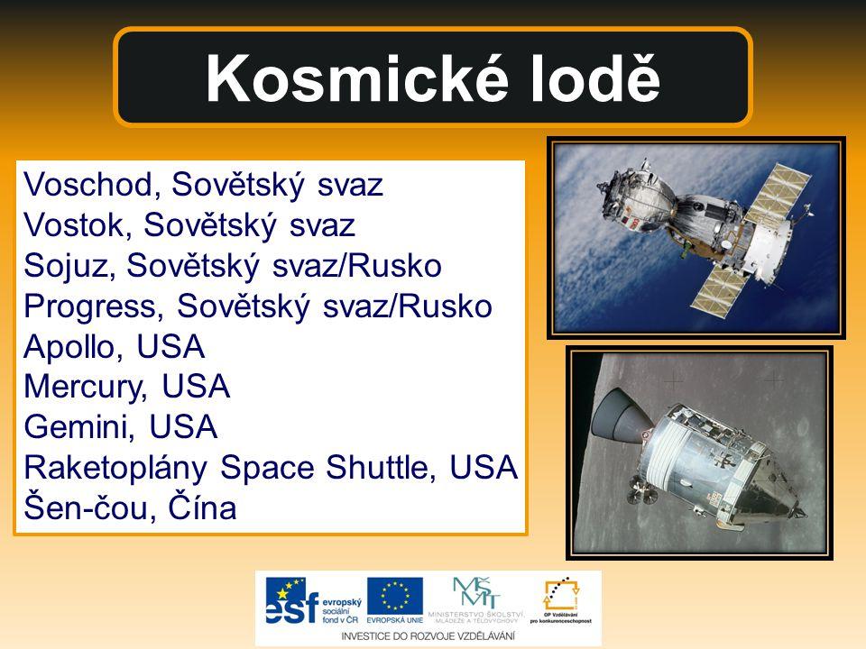 Kosmické lodě Voschod, Sovětský svaz Vostok, Sovětský svaz Sojuz, Sovětský svaz/Rusko Progress, Sovětský svaz/Rusko Apollo, USA Mercury, USA Gemini, USA Raketoplány Space Shuttle, USA Šen-čou, Čína