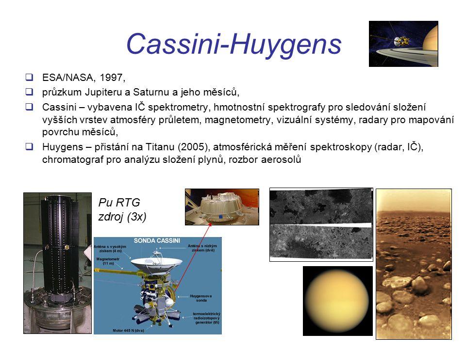 Cassini-Huygens  ESA/NASA, 1997,  průzkum Jupiteru a Saturnu a jeho měsíců,  Cassini – vybavena IČ spektrometry, hmotnostní spektrografy pro sledování složení vyšších vrstev atmosféry průletem, magnetometry, vizuální systémy, radary pro mapování povrchu měsíců,  Huygens – přistání na Titanu (2005), atmosférická měření spektroskopy (radar, IČ), chromatograf pro analýzu složení plynů, rozbor aerosolů Pu RTG zdroj (3x)