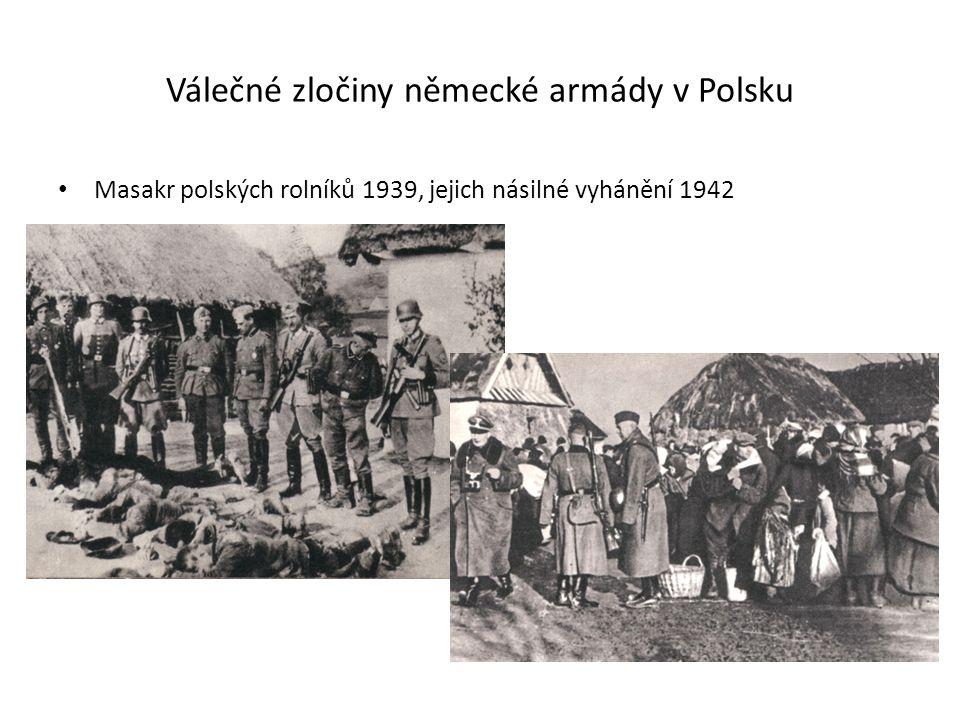 Válečné zločiny německé armády v Polsku Masakr polských rolníků 1939, jejich násilné vyhánění 1942