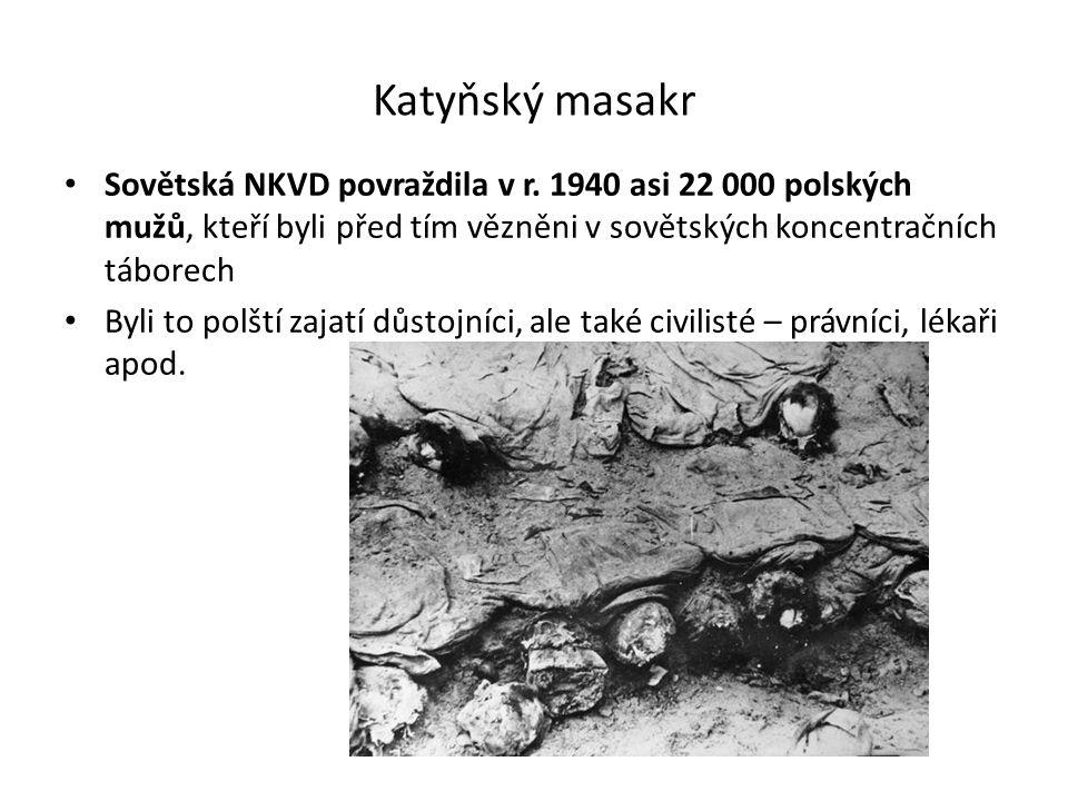 Katyňský masakr Sovětská NKVD povraždila v r.