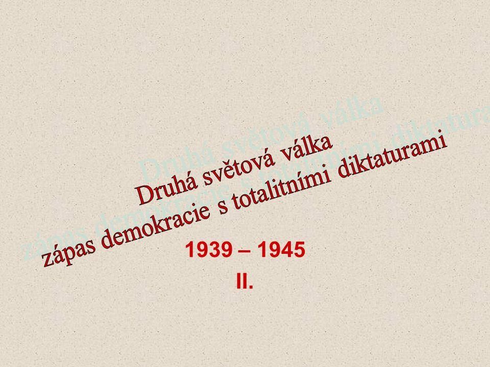 1939 – 1945 II.