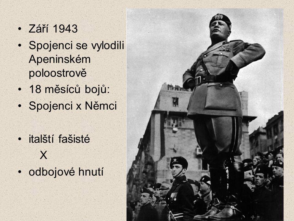 Září 1943 Spojenci se vylodili na Apeninském poloostrově 18 měsíců bojů: Spojenci x Němci italští fašisté X odbojové hnutí