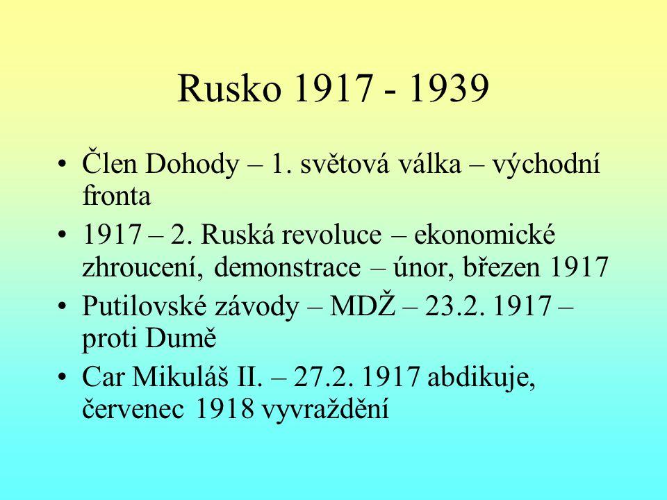Rusko 1917 - 1939 Člen Dohody – 1.světová válka – východní fronta 1917 – 2.