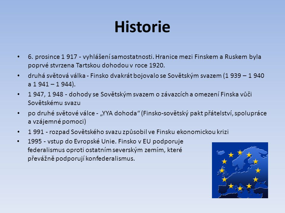Historie 6.prosince 1 917 - vyhlášení samostatnosti.