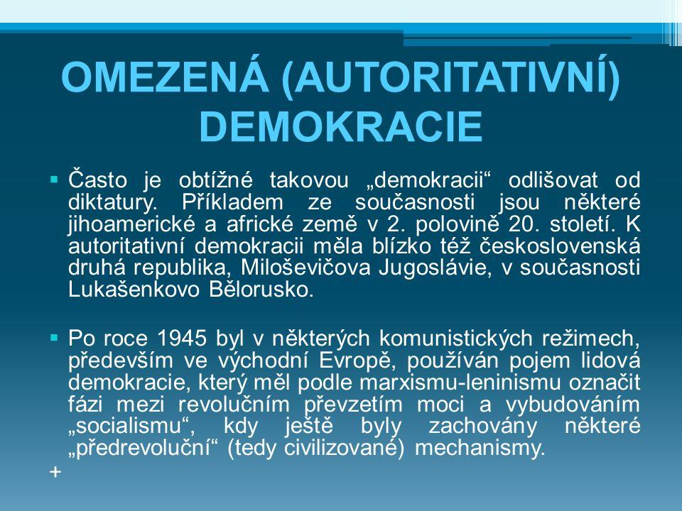 """OMEZENÁ (AUTORITATIVNÍ) DEMOKRACIE  Často je obtížné takovou """"demokracii"""" odlišovat od diktatury. Příkladem ze současnosti jsou některé jihoamerické"""