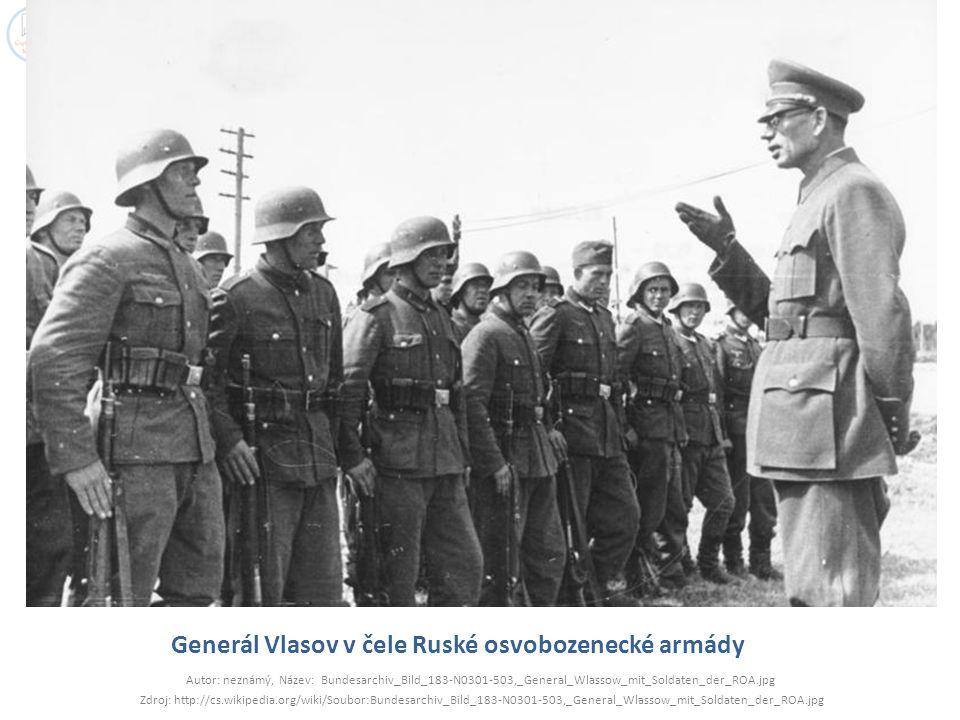 Generál Vlasov v čele Ruské osvobozenecké armády Autor: neznámý, Název: Bundesarchiv_Bild_183-N0301-503,_General_Wlassow_mit_Soldaten_der_ROA.jpg Zdro