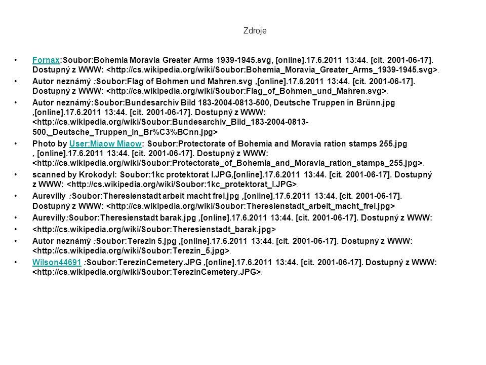 Zdroje Fornax:Soubor:Bohemia Moravia Greater Arms 1939-1945.svg, [online].17.6.2011 13:44. [cit. 2001-06-17]. Dostupný z WWW:.Fornax Autor neznámý :So