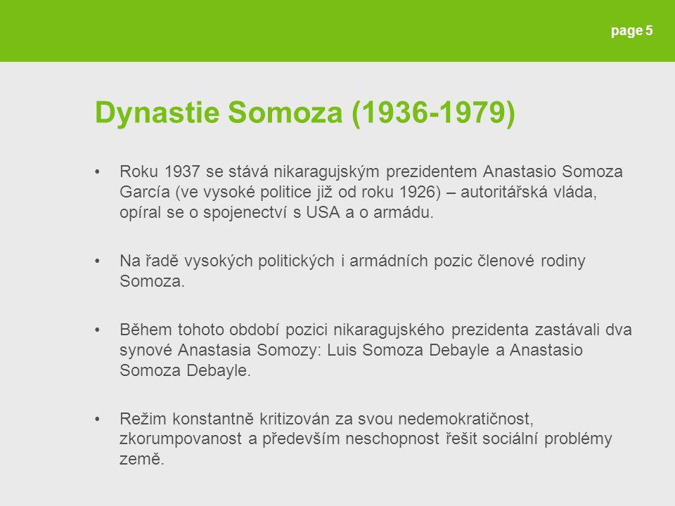 Dynastie Somoza (1936-1979) Roku 1937 se stává nikaragujským prezidentem Anastasio Somoza García (ve vysoké politice již od roku 1926) – autoritářská vláda, opíral se o spojenectví s USA a o armádu.