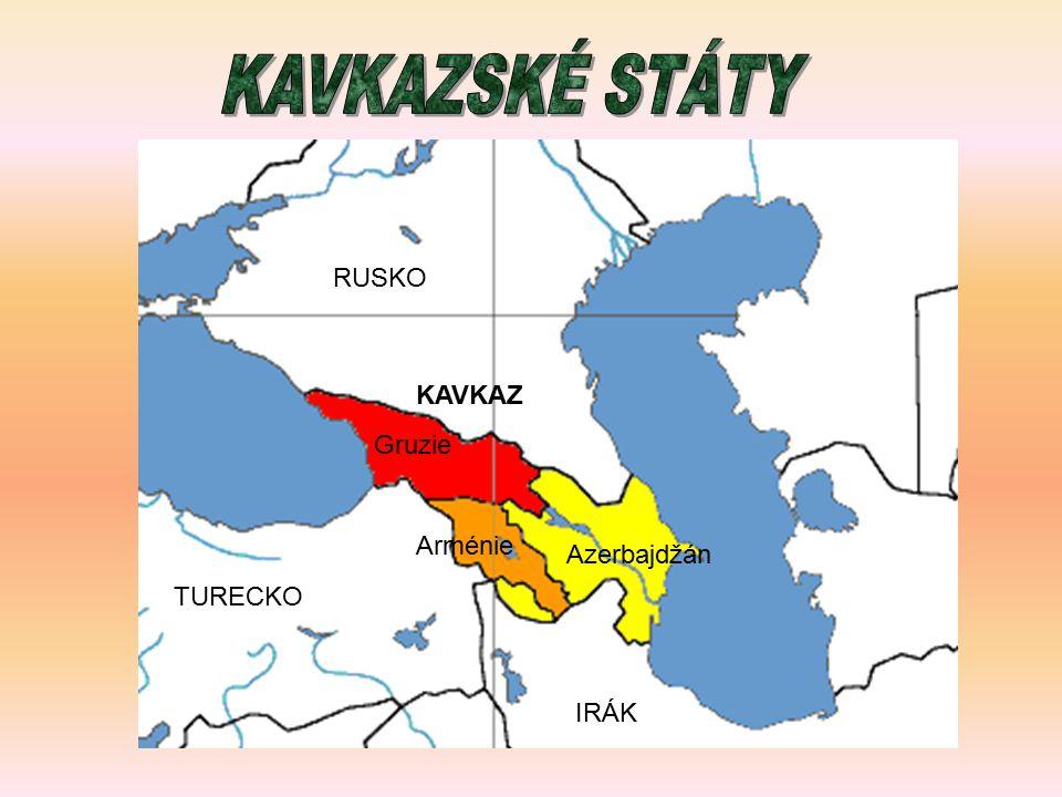 ARMÉNIE – Jerevan GRUZIE – Tbilisi ÁZERBAJDŽÁN - Baku Území nejdříve patřilo carskému Rusku, pak bývalému Sovětskému svazu.