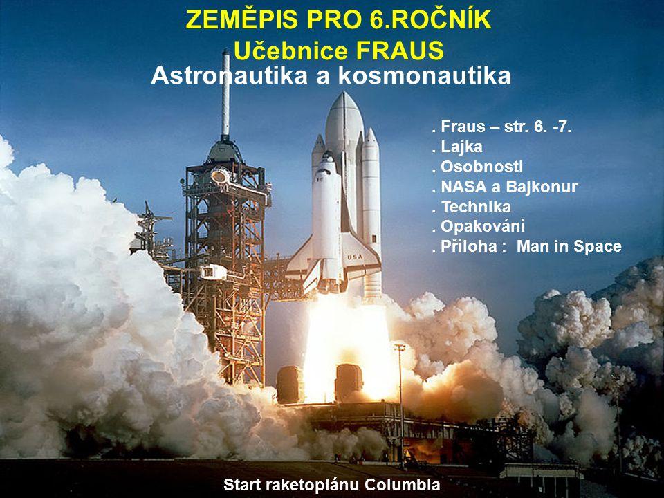Astronautika a kosmonautika Start raketoplánu Columbia ZEMĚPIS PRO 6.ROČNÍK Učebnice FRAUS.