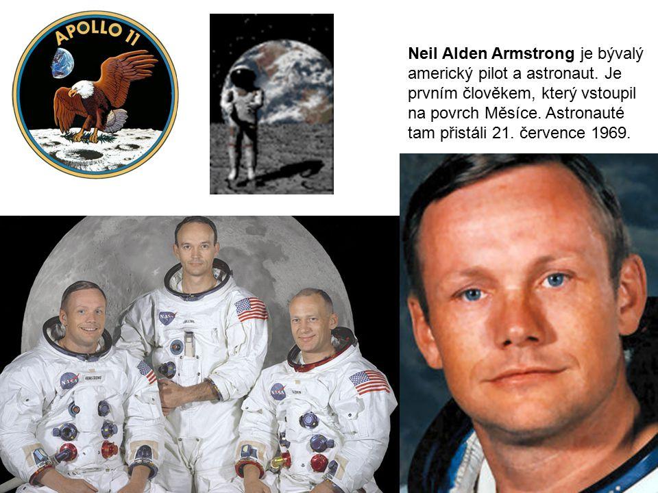 Neil Alden Armstrong je bývalý americký pilot a astronaut.