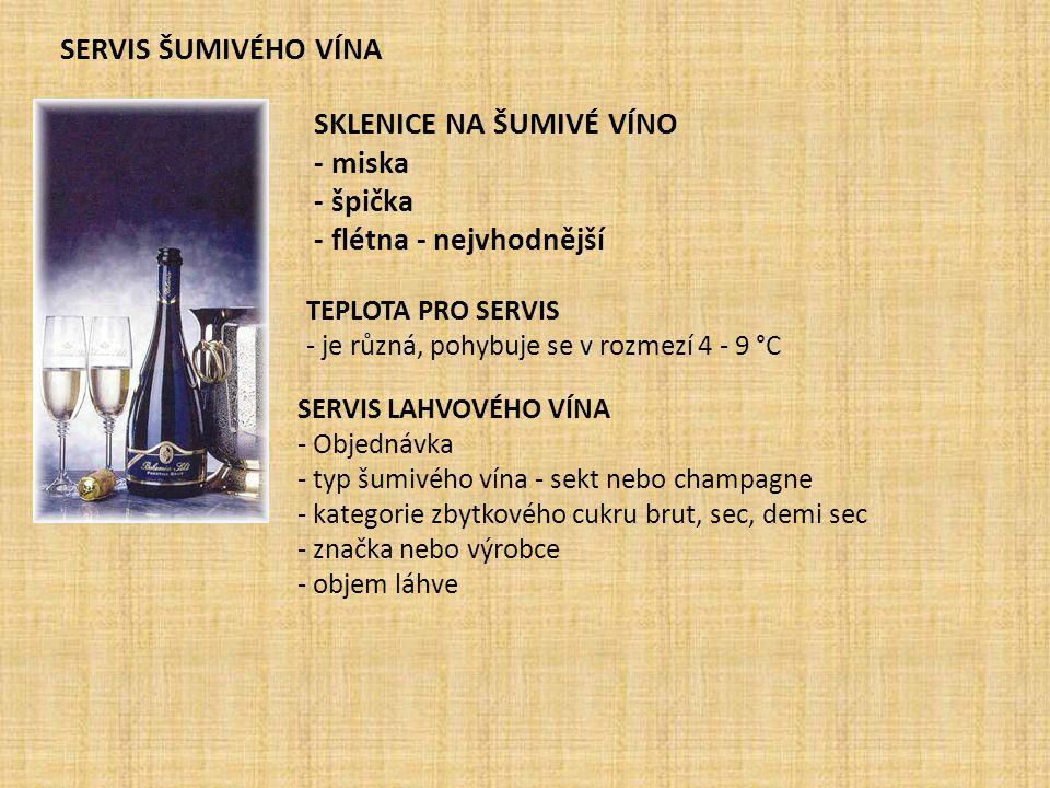 SERVIS ŠUMIVÉHO VÍNA SKLENICE NA ŠUMIVÉ VÍNO - miska - špička - flétna - nejvhodnější TEPLOTA PRO SERVIS - je různá, pohybuje se v rozmezí 4 - 9 °C SE