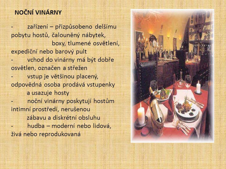 SPECIÁLNÍ VINÁRNY -řadíme mezi ně vinné sklípky a viechy -nabízejí vína pouze z určité oblasti (z jižní Moravy, Maďarska,…) -podává se zde sudové víno rovnou od výrobce -podávají se zde krajové speciality -zařízení bývá stylové, stoly a židle většinou dřevěné -víno se podává nejčastěji ve džbáncích nebo koštýřích