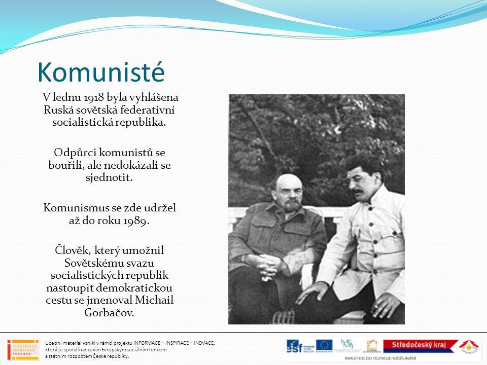 Komunisté V lednu 1918 byla vyhlášena Ruská sovětská federativní socialistická republika. Odpůrci komunistů se bouřili, ale nedokázali se sjednotit. K