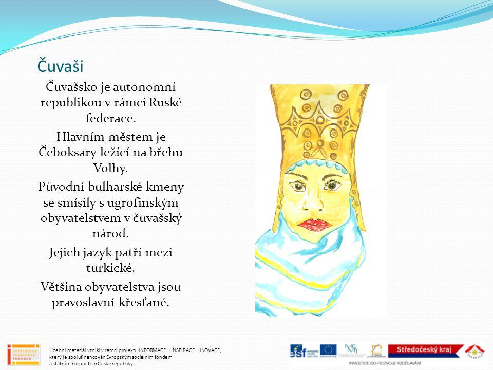 Čuvaši Čuvašsko je autonomní republikou v rámci Ruské federace. Hlavním městem je Čeboksary ležící na břehu Volhy. Původní bulharské kmeny se smísily
