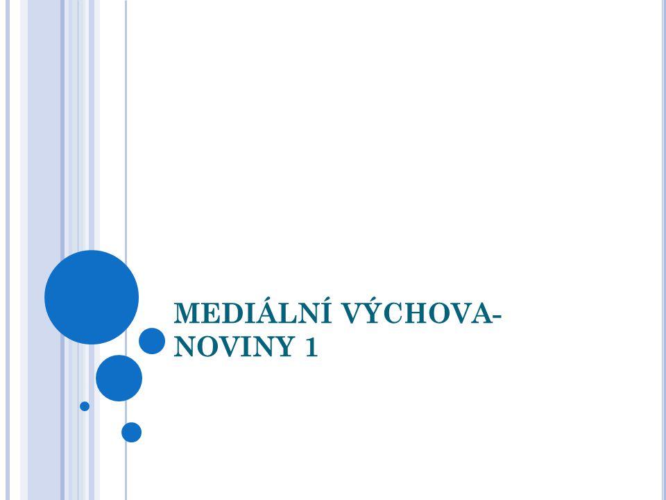 MEDIÁLNÍ VÝCHOVA- NOVINY 1
