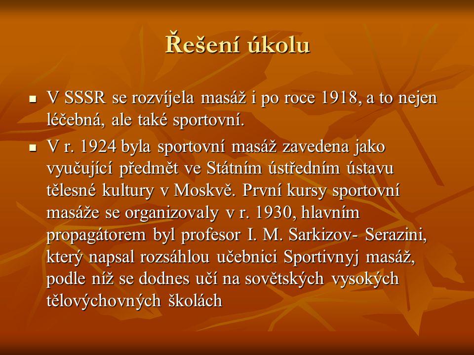 Řešení úkolu V SSSR se rozvíjela masáž i po roce 1918, a to nejen léčebná, ale také sportovní.