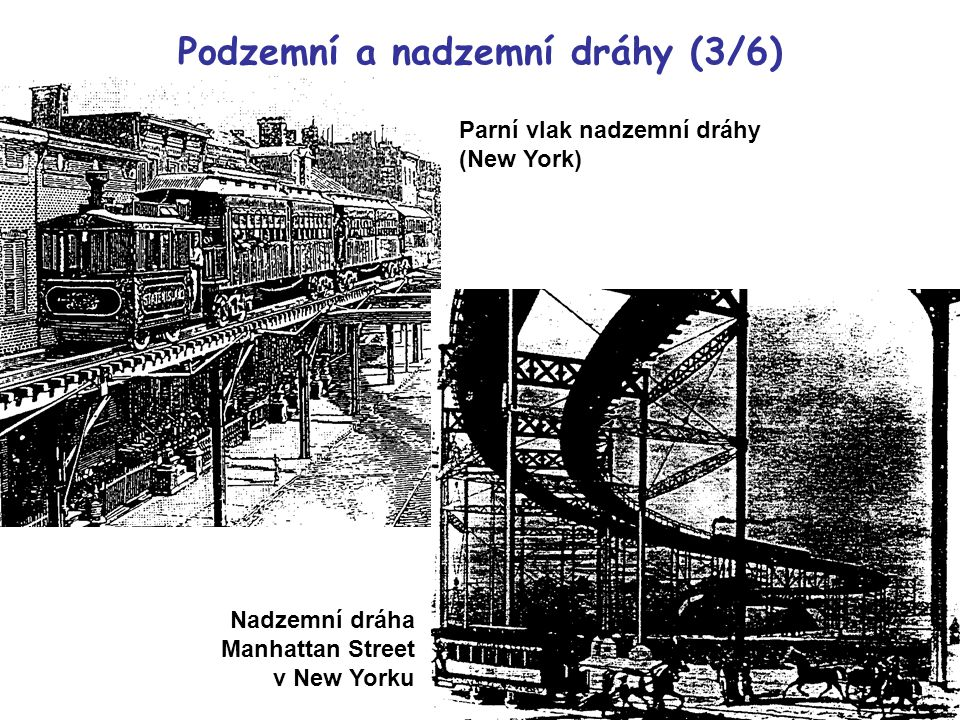 Parní vlak nadzemní dráhy (New York) Nadzemní dráha Manhattan Street v New Yorku Podzemní a nadzemní dráhy (3/6)
