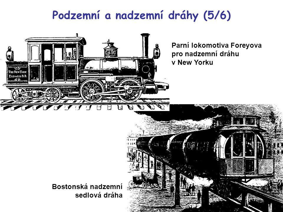 Parní lokomotiva Foreyova pro nadzemní dráhu v New Yorku Bostonská nadzemní sedlová dráha Podzemní a nadzemní dráhy (5/6)