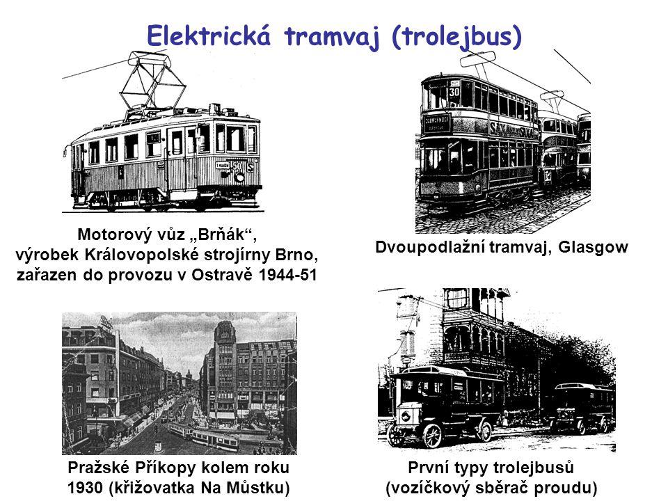 """Motorový vůz """"Brňák , výrobek Královopolské strojírny Brno, zařazen do provozu v Ostravě 1944-51 Pražské Příkopy kolem roku 1930 (křižovatka Na Můstku) Dvoupodlažní tramvaj, Glasgow První typy trolejbusů (vozíčkový sběrač proudu) Elektrická tramvaj (trolejbus)"""