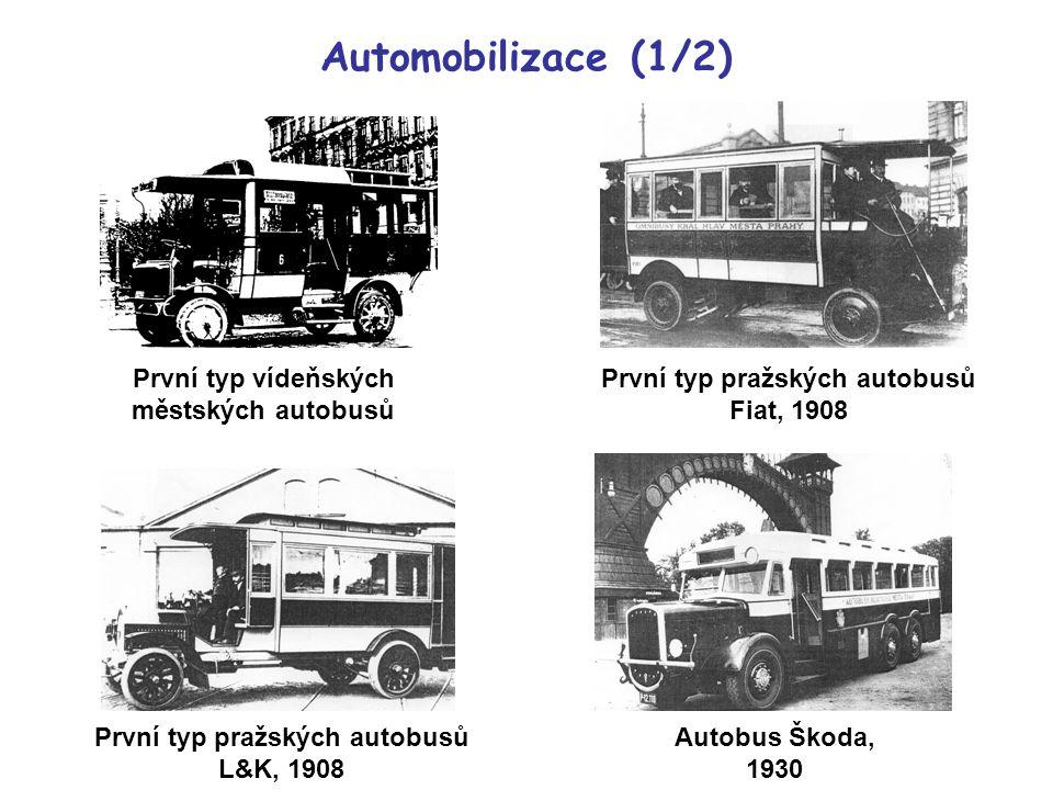 První typ vídeňských městských autobusů První typ pražských autobusů L&K, 1908 První typ pražských autobusů Fiat, 1908 Autobus Škoda, 1930 Automobilizace (1/2)