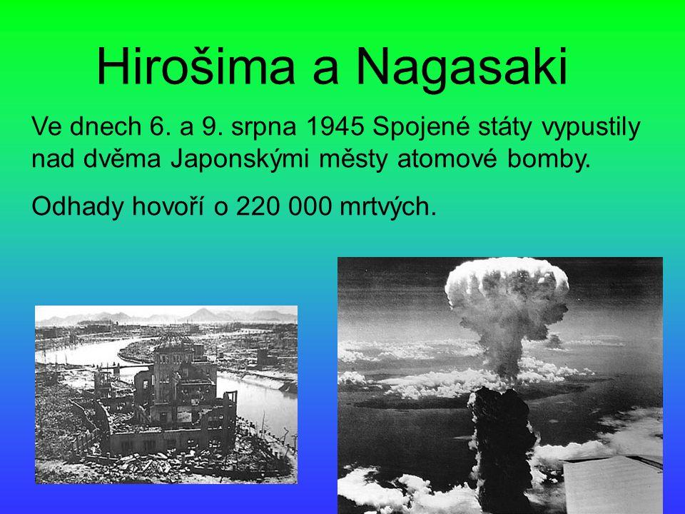Hirošima a Nagasaki Ve dnech 6.a 9.