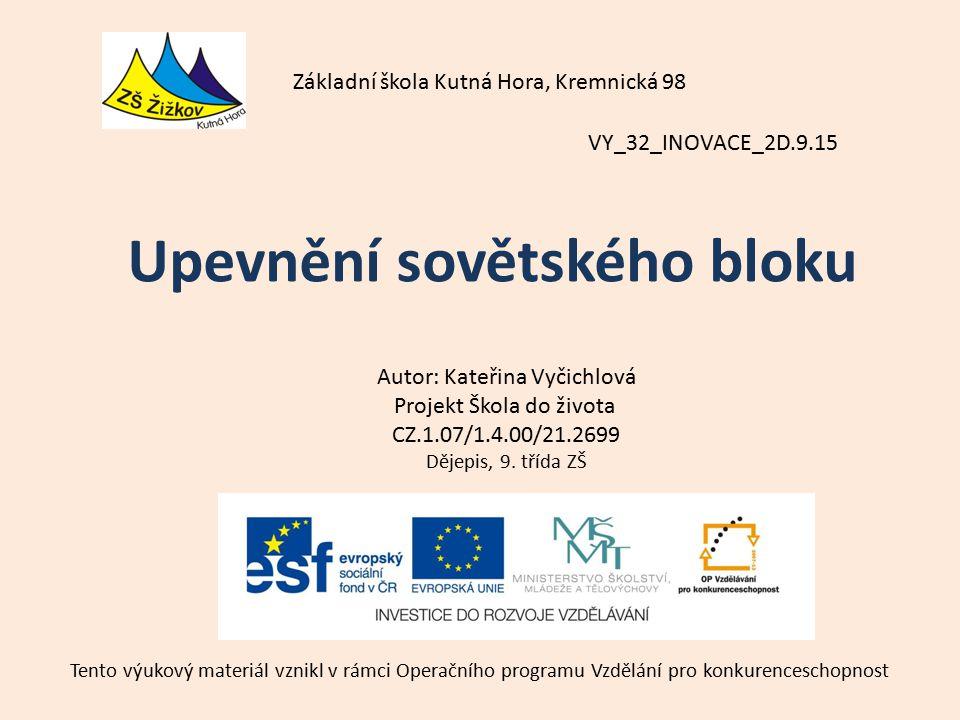 VY_32_INOVACE_2D.9.15 Autor: Kateřina Vyčichlová Projekt Škola do života CZ.1.07/1.4.00/21.2699 Dějepis, 9.