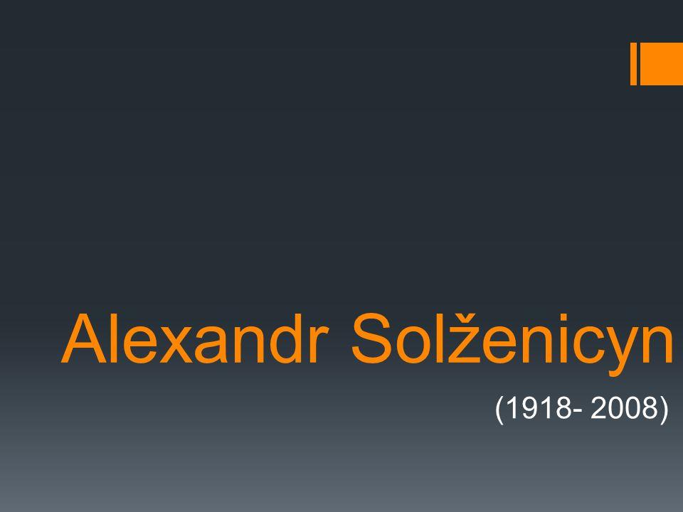 Alexandr Solženicyn (1918- 2008)