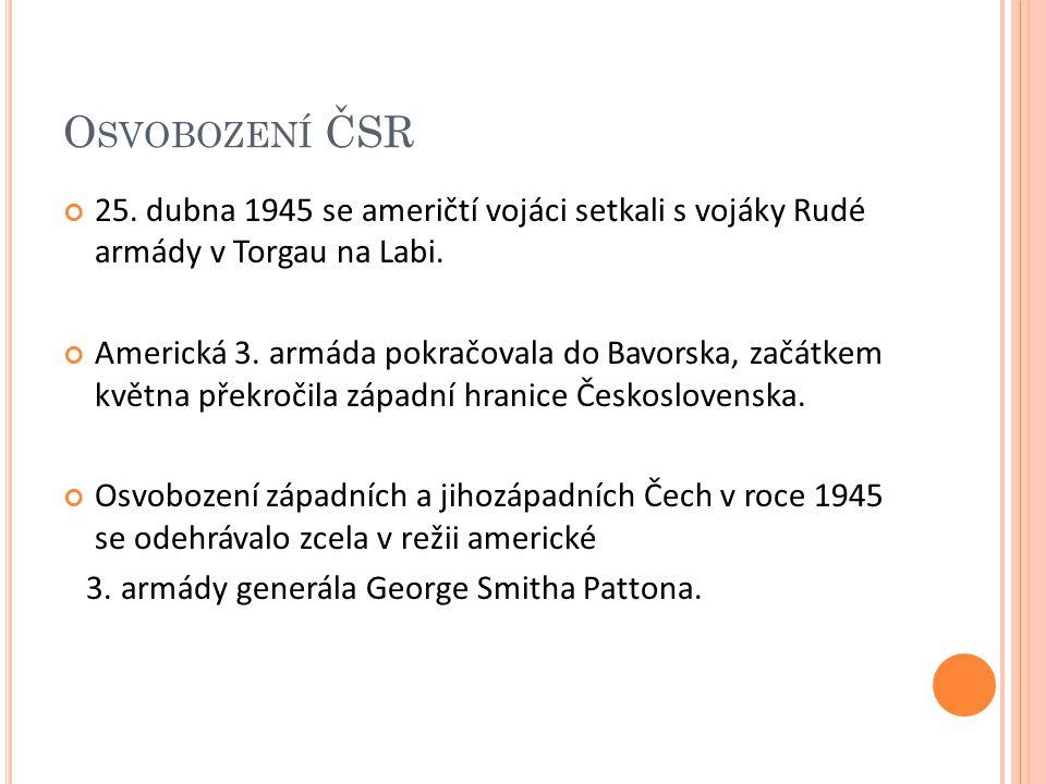 O SVOBOZENÍ ČSR 25. dubna 1945 se američtí vojáci setkali s vojáky Rudé armády v Torgau na Labi.