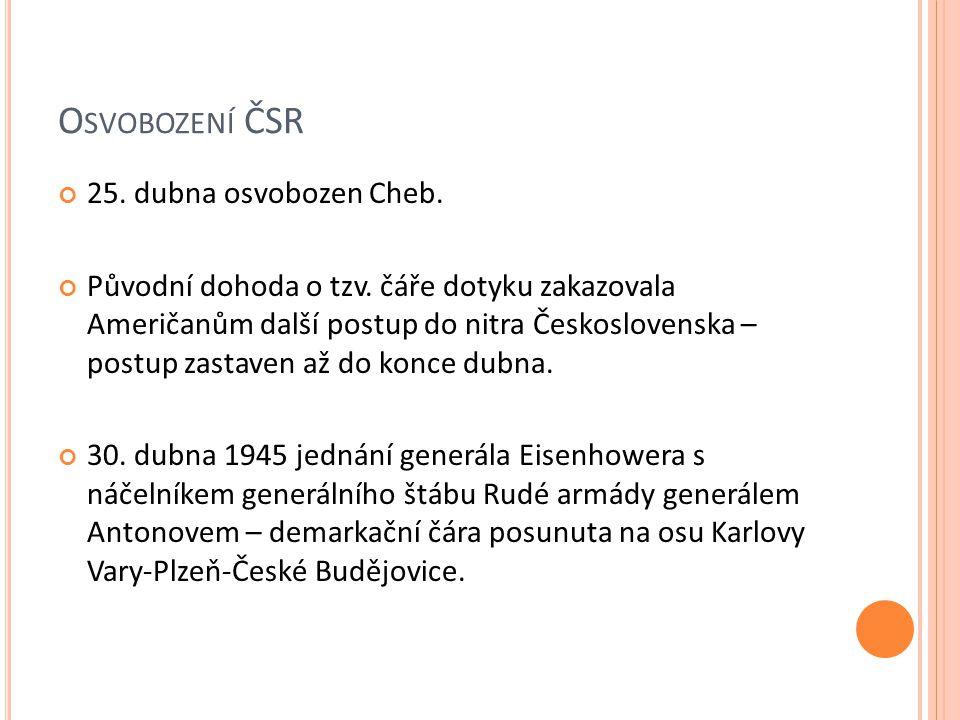 O SVOBOZENÍ ČSR 25. dubna osvobozen Cheb. Původní dohoda o tzv.