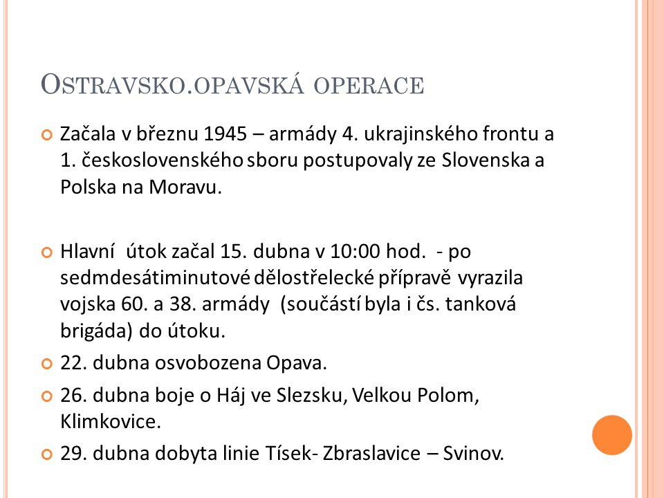 O STRAVSKO. OPAVSKÁ OPERACE Začala v březnu 1945 – armády 4.