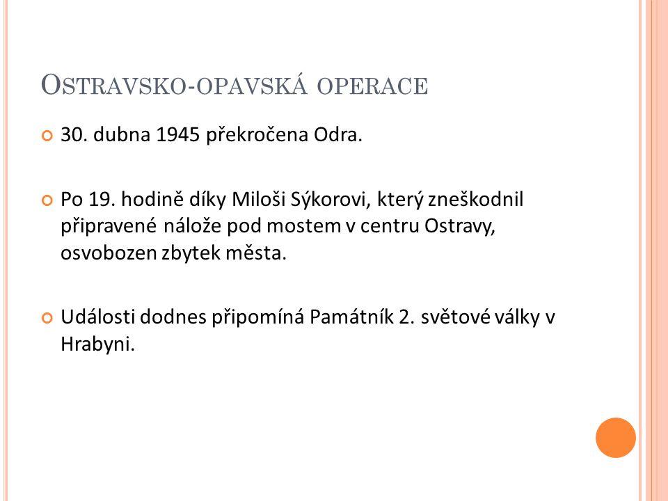 O STRAVSKO - OPAVSKÁ OPERACE 30. dubna 1945 překročena Odra.