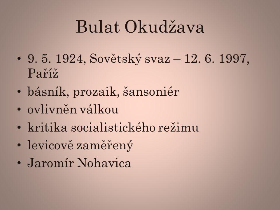 Bulat Okudžava 9.5. 1924, Sovětský svaz – 12. 6.