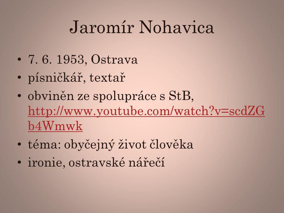 Jaromír Nohavica 7.6.