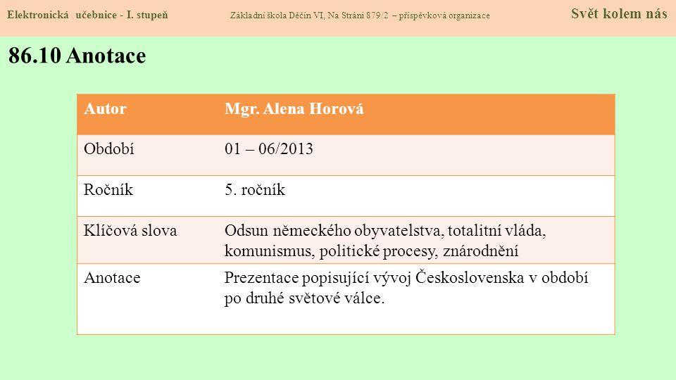 Elektronická učebnice - I. stupeň Základní škola Děčín VI, Na Stráni 879/2 – příspěvková organizace Svět kolem nás 86.10 Anotace AutorMgr. Alena Horov