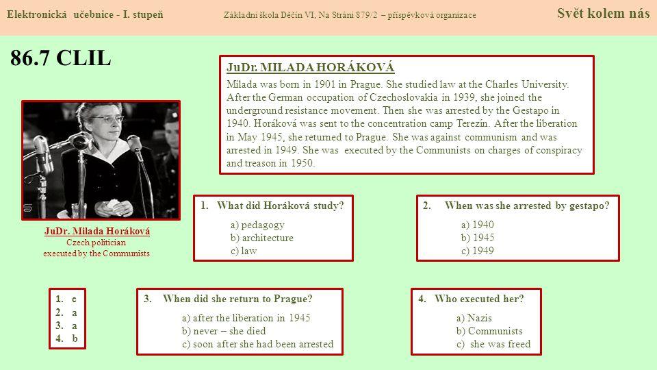 86.7 CLIL Elektronická učebnice - I. stupeň Základní škola Děčín VI, Na Stráni 879/2 – příspěvková organizace Svět kolem nás 2. When was she arrested