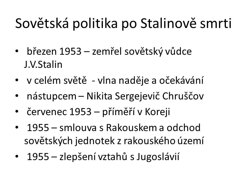 Varšavská smlouva Zakládající členové: Albánie, Bulharsko, NDR, Polsko, Československo, SSSR, Maďarsko, Rumunsko vznik květen 1955 vnitřní soudržnost sovětského bloku vojenská organizace společná strategie v jaderné oblasti http://cs.wikipedia.org/wiki/Soubor:Nikita_Khruchchev_Colour.jpg Nikita Sergejevič Chruščov